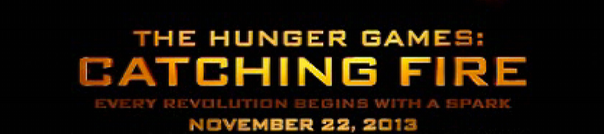 The Hunger Games: Catching Fire - Coming Soon!